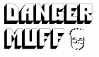 Danger Muffs Custom Guitar Pedals
